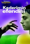 Kaderimin Efendisi / The Master Of My Fate